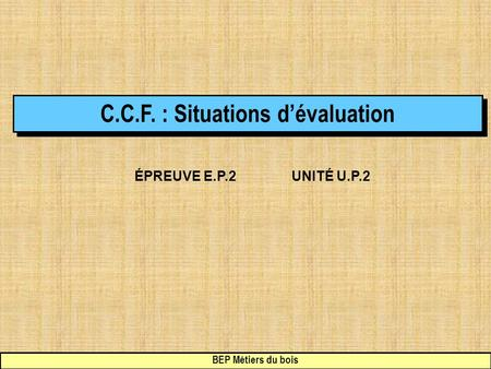 C.C.F. : Situations d'évaluation