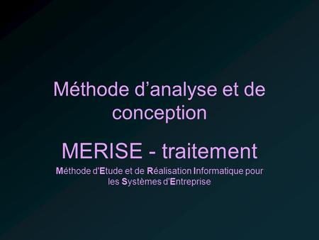 1 m thodes danalyse et de conception 2 d finition de merise 3 pr sentation - Definition de conception ...