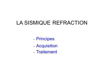 LA SISMIQUE REFRACTION