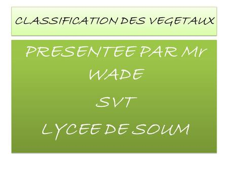 CLASSIFICATION DES VEGETAUX
