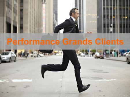 Performance Grands Clients