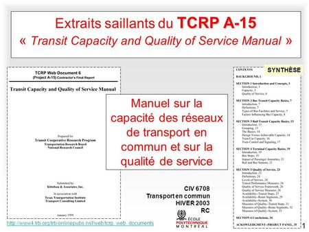 1 TCRP A-15 Extraits saillants du TCRP A-15 « Transit Capacity and Quality of Service Manual »