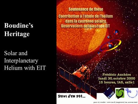 Boudine's Heritage Solar and Interplanetary Helium with EIT.