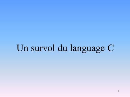 Un survol du language C.