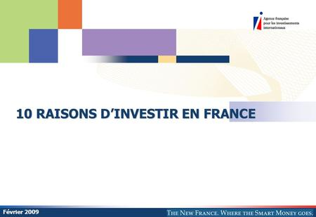 10 RAISONS D'INVESTIR EN FRANCE Février 2009. © AFII 2008 77 bd Saint Jacques 75680 Paris Cedex 14 2 LE MARCHE 1. L'Europe, premier marché mondial Source.