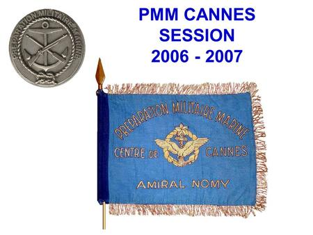 PMM CANNES SESSION 2006 - 2007.