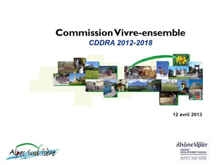Commission Vivre-ensemble CDDRA 2012-2018 12 avril 2013.