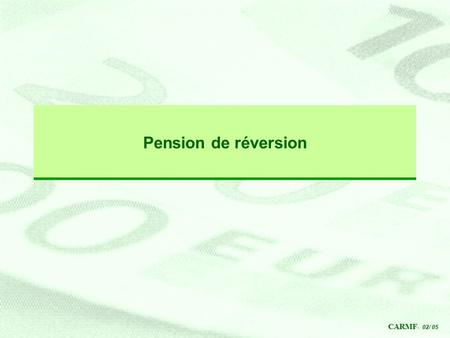 Pension de réversion.