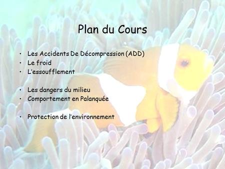 Plan du Cours Les Accidents De Décompression (ADD) Le froid