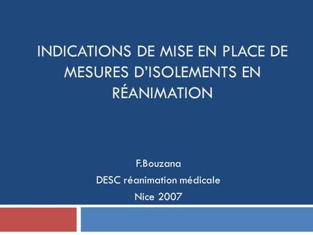 Indications de mise en place de mesures d'isolements en réanimation