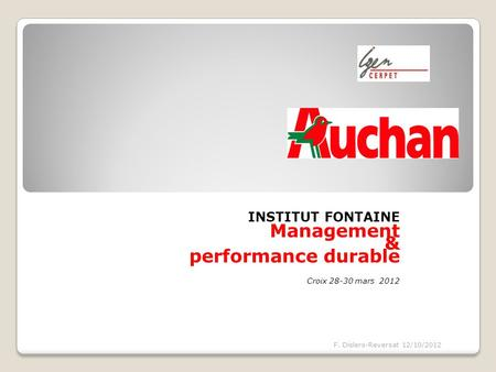 INSTITUT FONTAINE Management & performance durable Croix 28-30 mars 2012 F. Dislers-Reversat 12/10/2012.