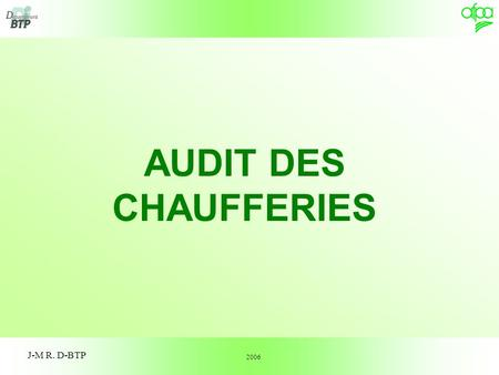 AUDIT DES CHAUFFERIES J-M R. D-BTP 2006.