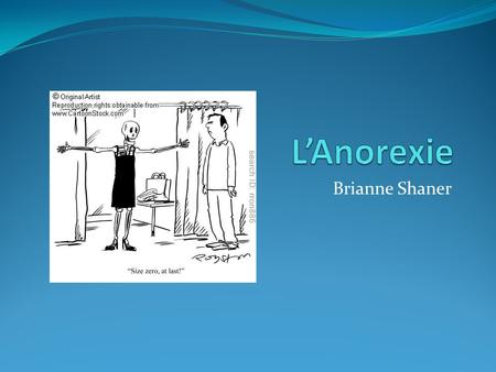 L'Anorexie Brianne Shaner.