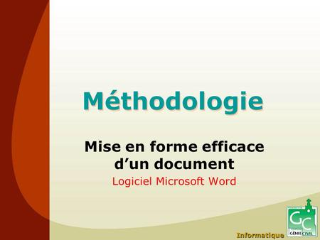 Mise en forme efficace d'un document Logiciel Microsoft Word