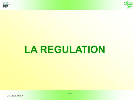 LA REGULATION 2006 J-M R. D-BTP.