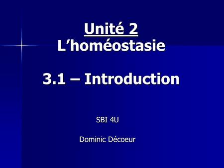 Unité 2 L'homéostasie 3.1 – Introduction