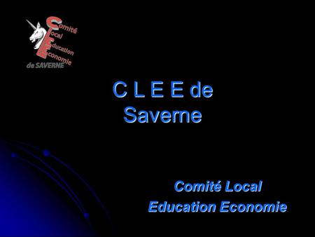 C L E E de Saverne Comité Local Education Economie.
