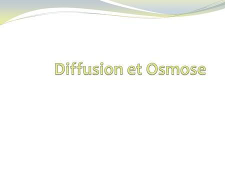 Diffusion et Osmose.