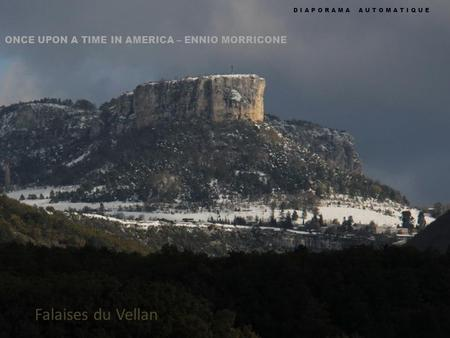 ONCE UPON A TIME IN AMERICA – ENNIO MORRICONE DIAPORAMA AUTOMATIQUE Falaises du Vellan.