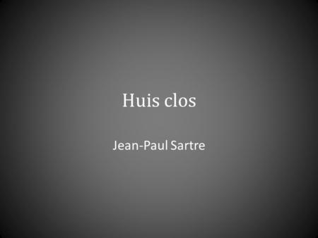 Huis clos Jean-Paul Sartre. Enfer Second Empire.