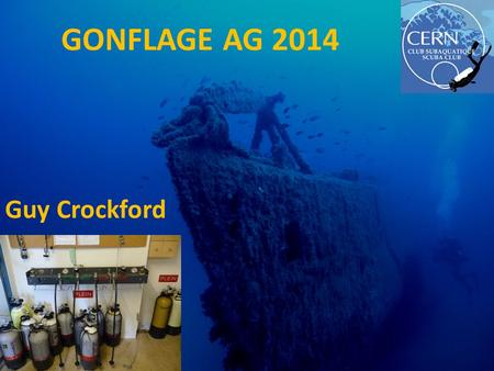 GONFLAGE AG 2014 Guy Crockford. EQUIPE DE GONFLAGE EN 2014 GONFLEURS AIR Jalal Abdallah Edwige Bournonville Richard Catherall Janos Ero Corinne Frammery.