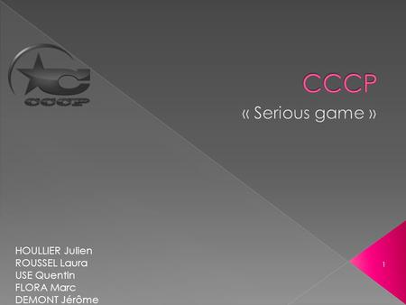 CCCP « Serious game » HOULLIER Julien ROUSSEL Laura USE Quentin