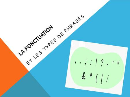 La Ponctuation Et Les Types de Phrases.