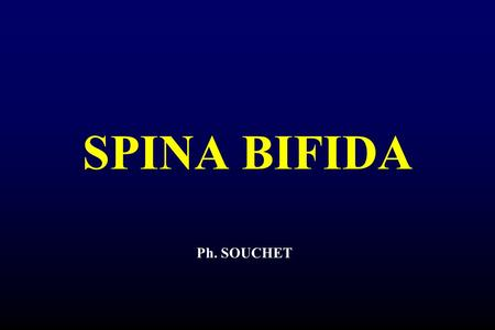 SPINA BIFIDA Ph. SOUCHET.