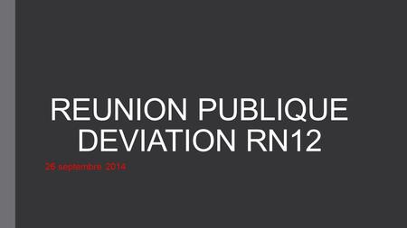 REUNION PUBLIQUE DEVIATION RN12 26 septembre 2014.