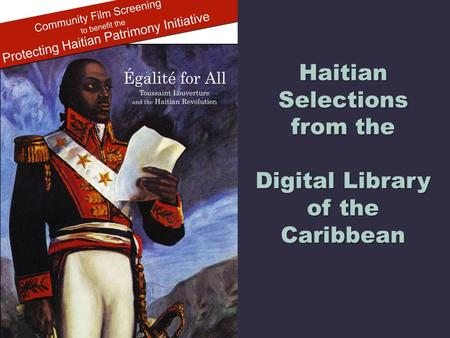 Haitian Selections from the Digital Library of the Caribbean.