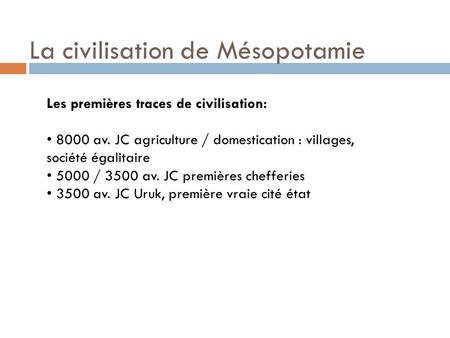 La civilisation de Mésopotamie