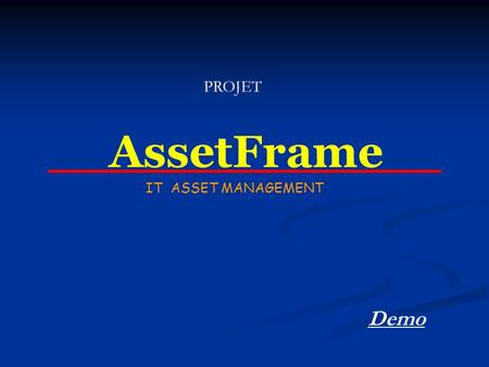 PROJET AssetFrame IT ASSET MANAGEMENT Demo.