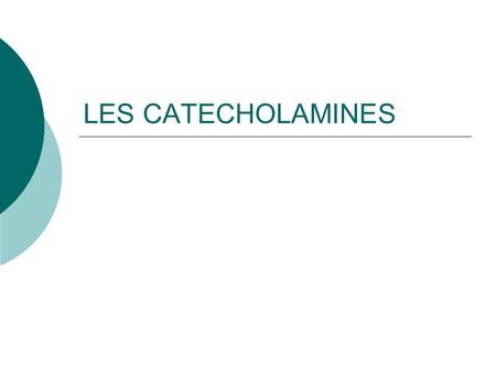 LES CATECHOLAMINES.