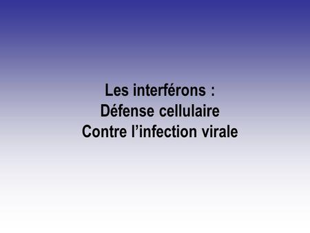 Contre l'infection virale