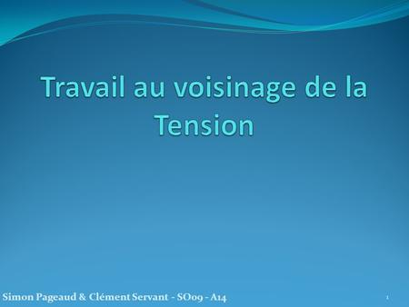 Travail au voisinage de la Tension