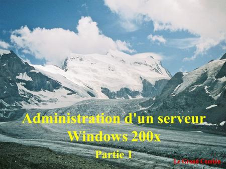 Yonel GRUSSON 1 Administration d'un serveur Windows 200x Partie 1.