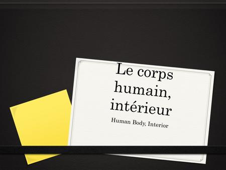 Le corps humain, intérieur Human Body, Interior. Le corps humain, intérieur: Partie 1.