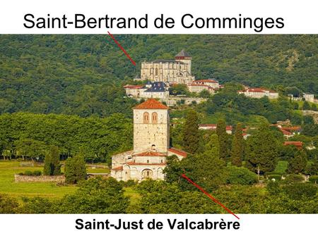 Saint-Bertrand de Comminges Saint-Just de Valcabrère.