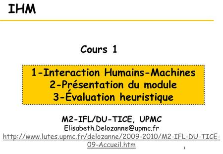 1 IHM M2-IFL/DU-TICE, UPMC  09-Accueil.htm 1-Interaction Humains-Machines.