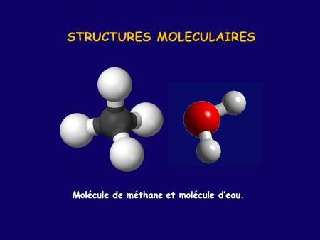 STRUCTURES MOLECULAIRES