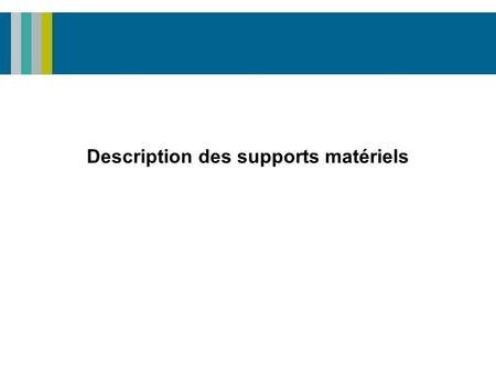 Description des supports matériels. Bibliothèque et Archives nationales du Québec ▪ 2 Description des supports matériels  Description des supports matériels.