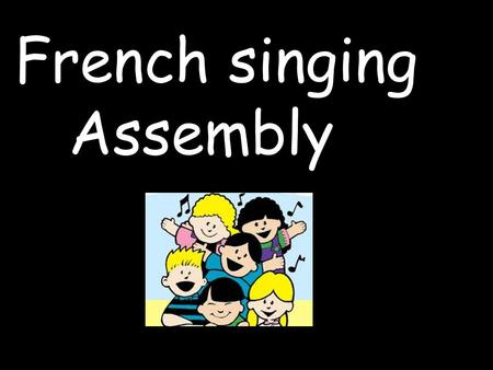 French singing Assembly. Enroulez le fil. Cd #10.