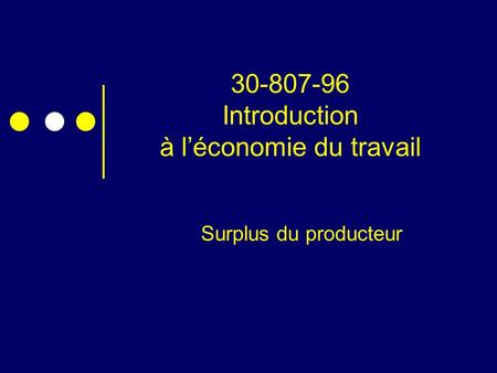 30-807-96 Introduction à l'économie du travail Surplus du producteur.