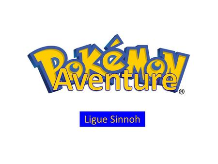 Aventure Ligue Sinnoh.