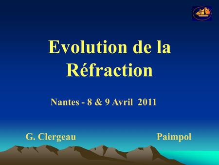 Evolution de la Réfraction G. ClergeauPaimpol Nantes - 8 & 9 Avril 2011.