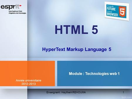HyperText Markup Language 5 Module : Technologies web 1