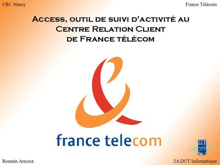 CRC Nancy France Télécom Romain Arnoux 2A DUT Informatique.