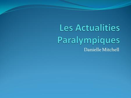 Danielle Mitchell. Le Video  La_passion_solidaire_de_l_athletisme_francais_FFSA. htm.