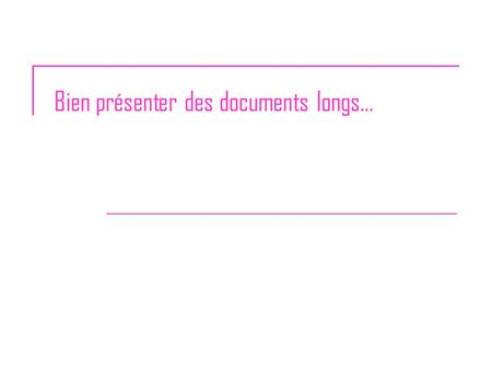 Bien présenter des documents longs…. 2 Plan 1.Introduction 2.Les différents types d'attributs 3.Les styles 4.Documents structurés 5.Insertion d'objets.