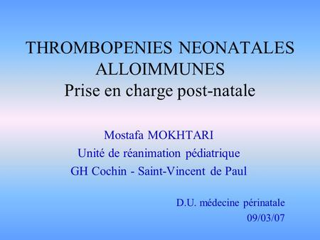 THROMBOPENIES NEONATALES ALLOIMMUNES Prise en charge post-natale